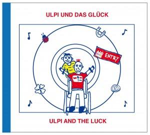 Ulpi und das Glück / Ulpi and the luck